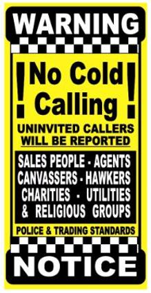 No Cold Calling Sign, No Cold Callers Sign, No Cold Calling Vinyl Sticker, No Canvassing Sign, No Sales People Warning Notice, No Hawkers, No Pedlars, No Charities, No Relious Groups.