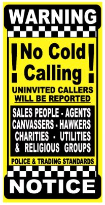 Bold Black And Yellow No Cold Calling Sign, No Cold Callers,  No Salesmen Sign, No Sales People Sign, Window Sticker, Front Door Warning Sign, Home Security Notice, No Canvassing, No Canvassers, Police And Trading Standards Notice, BBC, Rogue Traders, Doorstep Crime, Bogus Callers.