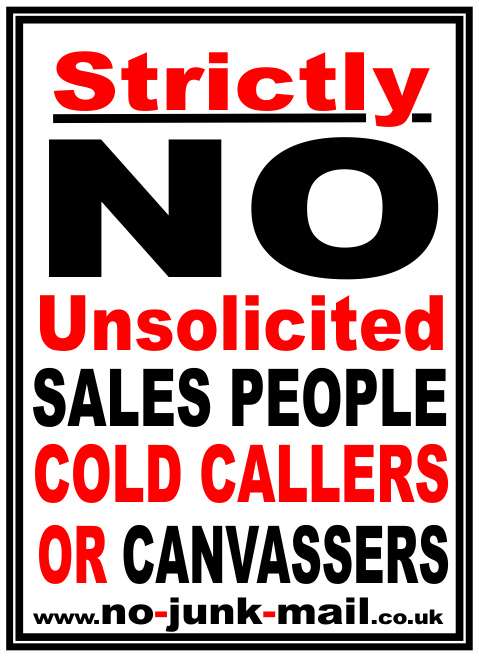 No Cold Calling Sign, No Cold Callers, No Sales People, No Canvassers, No Uninvited Callers, No Unsolicited Callers