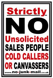 Strictly No Unsolicited Sales Poeple, No Cold Calling Sign, No Cold Callers Sign, No Cold Calling Vinyl Sticker, No Canvassing Sign, No Sales People Warning Notice, No Hawkers, No Pedlars, No Charities, No Relious Groups.